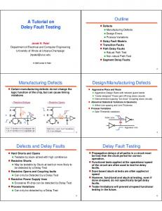 A Tutorial on Delay Fault Testing Defects Delay Fault Models Janak H. Patel Transition Faults Path Delay Faults