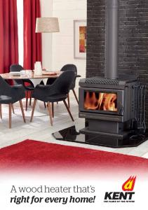 A wood heater that s right for every home! THE FLAME OF THE FUTURE