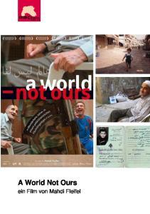 A World Not Ours. ein Film von Mahdi Fleifel