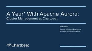 A Year* With Apache Aurora: