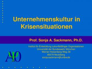 A0 & Unternehmenskultur in Krisensituationen. Prof. Sonja A. Sackmann, Ph.D