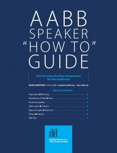 AABB SPEAKER HOW TO GUIDE. How To Create the Best Presentation for Your Audience!