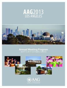 AAG2013 LOS ANGELES. Annual Meeting Program April 9-13, 2013 Los Angeles, California