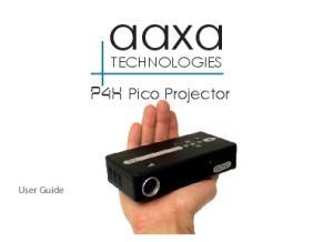 aaxa P4X Pico Projector TECHNOLOGIES User Guide