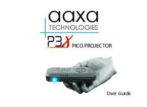 aaxa TECHNOLOGIES PICO PROJECTOR User Guide