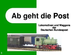 Ab geht die Post. Lokomotiven und Waggons der Deutschen Bundespost