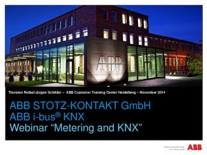 ABB STOTZ-KONTAKT GmbH ABB i-bus KNX Webinar Metering and KNX