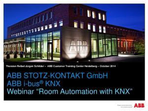 ABB STOTZ-KONTAKT GmbH ABB i-bus KNX Webinar Room Automation with KNX