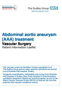 Abdominal aortic aneurysm (AAA) treatment Vascular Surgery Patient Information Leaflet