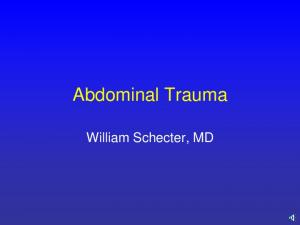 Abdominal Trauma. William Schecter, MD