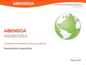 ABENGOA INABENSA. Presentación corporativa. Mayo Innovative technology solutions for sustainability