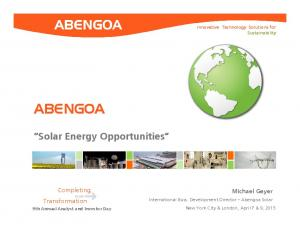ABENGOA. Solar Energy Opportunities. Completing Transformation. Michael Geyer. Innovative Technology Solutions for Sustainability