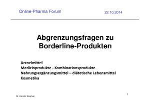 Abgrenzungsfragen zu Borderline-Produkten