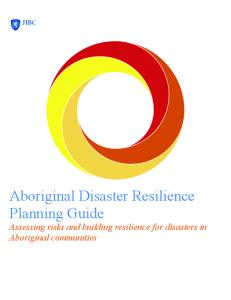 Aboriginal Disaster Resilience Planning Guide Assessing risks and building resilience for disasters in Aboriginal communities