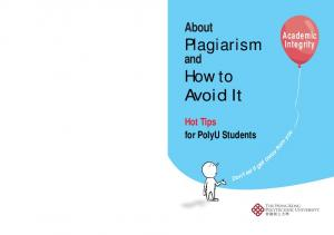 About. Academic Integrity. Plagiarism. and. How to Avoid It. Hot Tips for PolyU Students