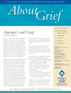 About. Grief. Asperger s and Grief By JoDee Coulter, MT-BC. A publication of the EliSabeth Severance Prentiss Bereavement Center