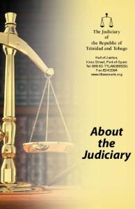 About the Judiciary. The Judiciary of the Republic of Trinidad and Tobago