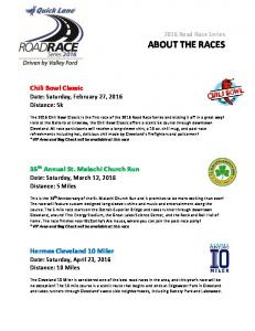 ABOUT THE RACES. Chili Bowl Classic Date: Saturday, February 27, 2016 Distance: 5k