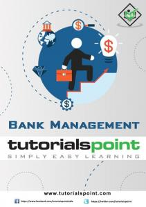 About the Tutorial. Audience. Prerequisites. Disclaimer & Copyright. Bank Management
