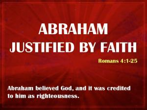 ABRAHAM JUSTIFIED BY FAITH