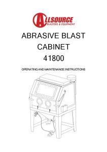 ABRASIVE BLAST CABINET OPERATING AND MAINTENANCE INSTRUCTIONS