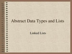 Abstract Data Types and Lists. Linked Lists