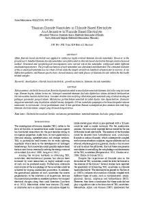 ABSTRACT. Keywords: Anodization; chloride based electrolyte; growth mechanism; titanium dioxide nanotubes ABSTRAK