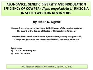 ABUNDANCE, GENETIC DIVERSITY AND NODULATION EFFICIENCY OF COWPEA (Vigna unguiculata L.) RHIZOBIA IN SOUTH WESTERN KENYA SOILS. By Jonah K