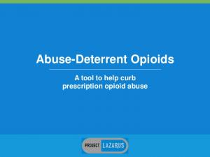 Abuse-Deterrent Opioids. A tool to help curb prescription opioid abuse