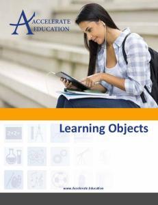 ACCELERATE EDUCATION ACCELERATE EDUCATION. Learning Objects. Learning Objects