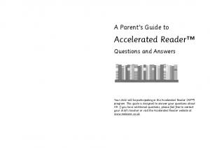 Accelerated Reader !!!!!! ! A Parent s Guide to. Questions and Answers