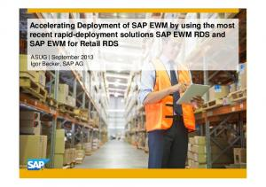 Accelerating Deployment of SAP EWM by using the most recent rapid-deployment solutions SAP EWM RDS and SAP EWM for Retail RDS
