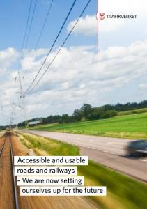 Accessible and usable roads and railways We are now setting ourselves up for the future