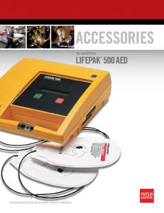 ACCESSORIES LIFEPAK 500 AED. for use with the. Genuine accessories from Physio-Control, a division of Medtronic