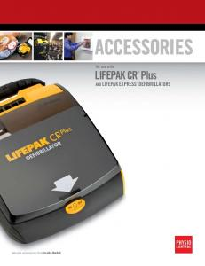 ACCESSORIES LIFEPAK CR AND LIFEPAK EXPRESS. Plus. for use with. Genuine accessories from Physio-Control