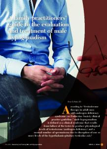 According to Testosterone. A family practitioners guide to the evaluation and treatment of male hypogonadism