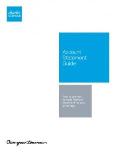 Account Statement Guide. How to use your Schwab Premium Statement to your advantage