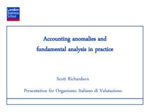 Accounting anomalies and fundamental analysis in practice. Scott Richardson Presentation for Organismo Italiano di Valutazione