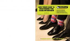 Ace Your Case II: Mastering the Case Interview. 2 nd EDITION
