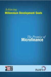 Achieving. Millennium Development Goals. The Promise of. Microfinance