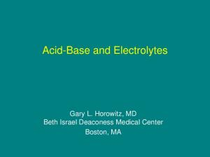 Acid-Base and Electrolytes. Gary L. Horowitz, MD Beth Israel Deaconess Medical Center Boston, MA