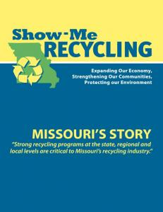 Acknowledgements. The Missouri Recycling Association also wishes to thank the Missouri Department of Natural Resources