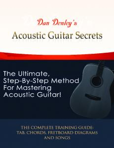 Acoustic Guitar Secrets The Ultimate, Step-By-Step Method For Mastering Acoustic Guitar