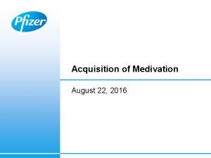 Acquisition of Medivation. August 22, 2016