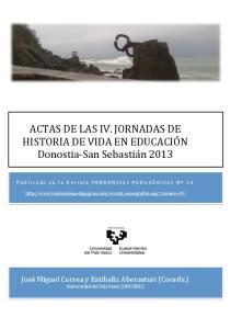 ACTAS DE LAS IV. JORNADAS DE HISTORIA DE VIDA EN EDUCACIÓN Donostia- San Sebastián 2013