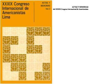 ACTAS Y MEMORIAS del XXXIX Congreso Internacional de Americanistas
