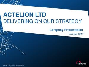ACTELION LTD DELIVERING ON OUR STRATEGY. Company Presentation. January Copyright 2017 Actelion Pharmaceuticals Ltd