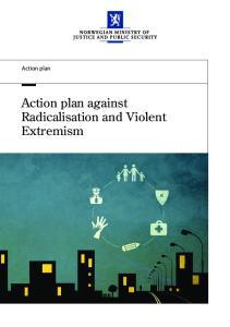 Action plan. Action plan against Radicalisation and Violent Extremism