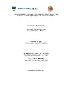 ACTUAL POLÍTICA COLOMBIANA PARA FINANCIAR VIVIENDA Y LA RECIENTE EXPERIENCIA EN ESTADOS UNIDOS DE AMERICA