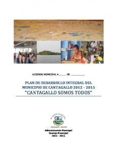 ACUERDO MUNICIPAL # DE PLAN DE DESARROLLO INTEGRAL DEL MUNICIPIO DE CANTAGALLO CANTAGALLO SOMOS TODOS